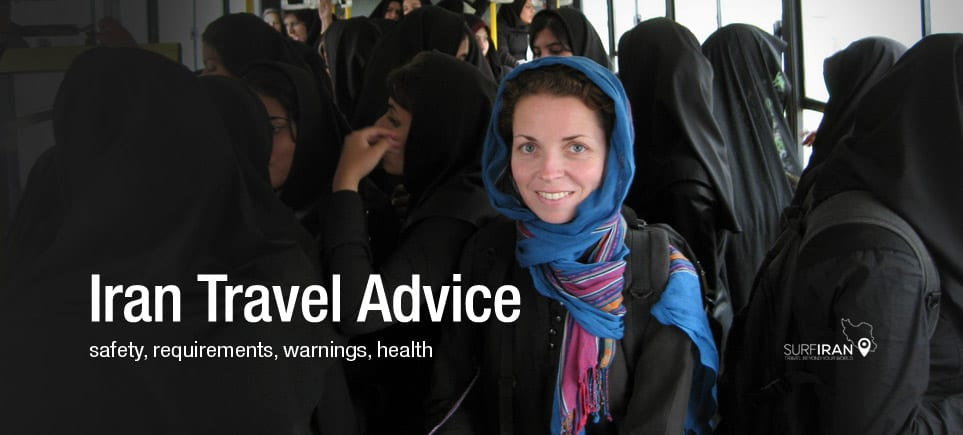 Iran Travel Advice - Latest travel advice for Iran including safety and security, solo travel, entry requirements, travel warnings and health