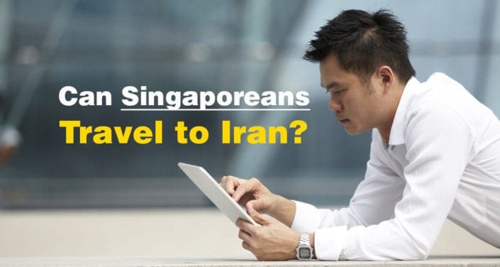 Iran Tours From Singapore - Can Singaporeans Travel to Iran